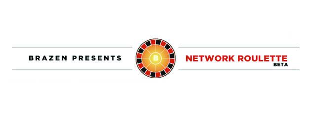 Network Roulette @ Brazen Careerist